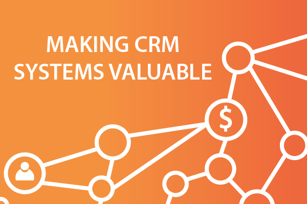making client relationship management systems valuable