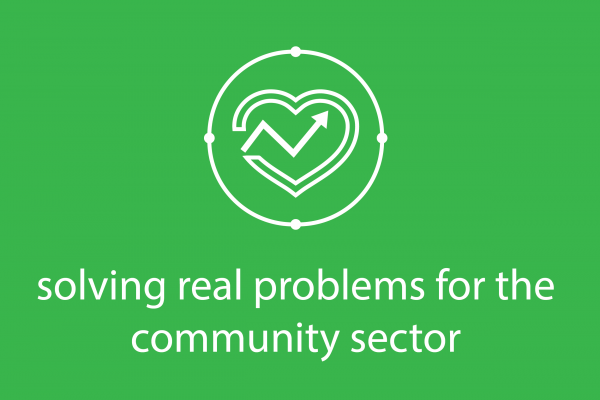Solving real problems for the community sector