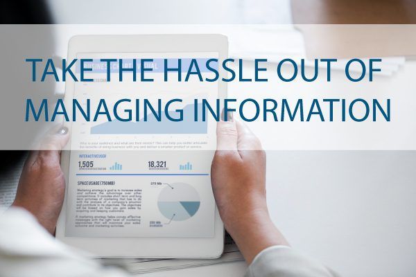 Take the hassle out of managing information